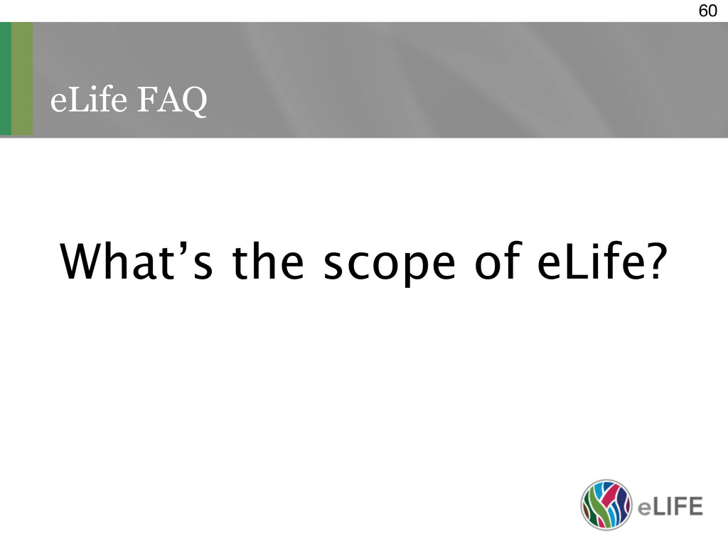 eLife FAQ 60 What's the scope of eLife?