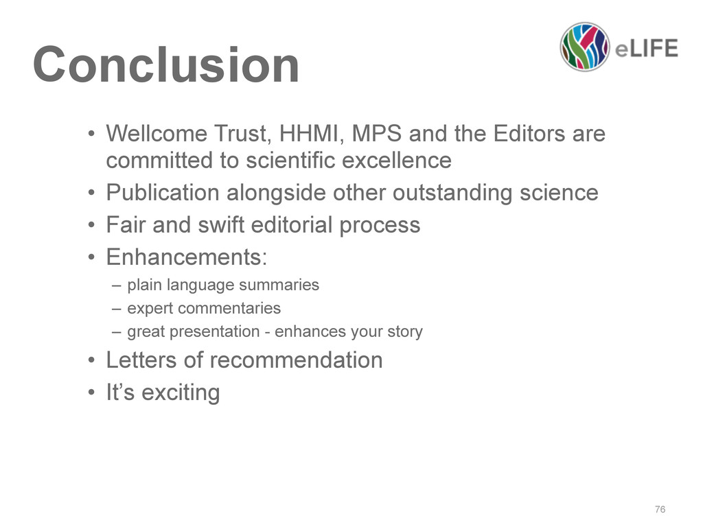 76 Conclusion • Wellcome Trust, HHMI, MPS and t...