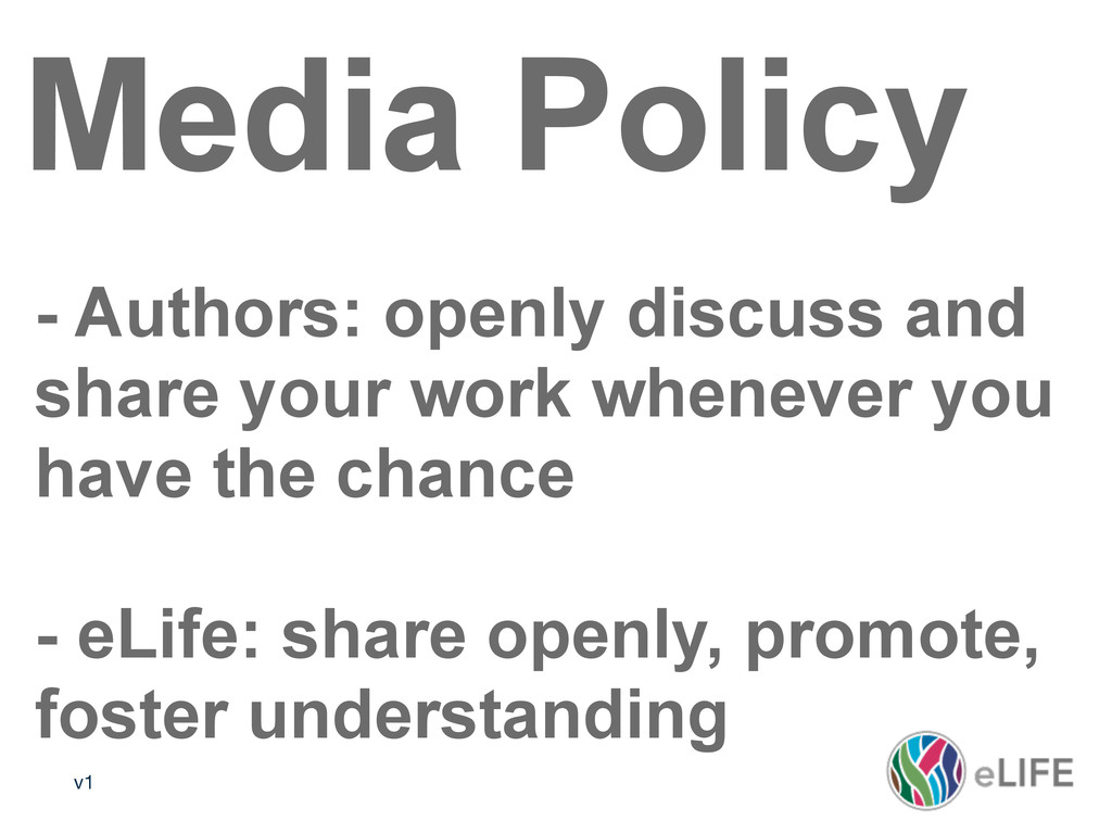 v1 Media Policy - Authors: openly discuss and s...