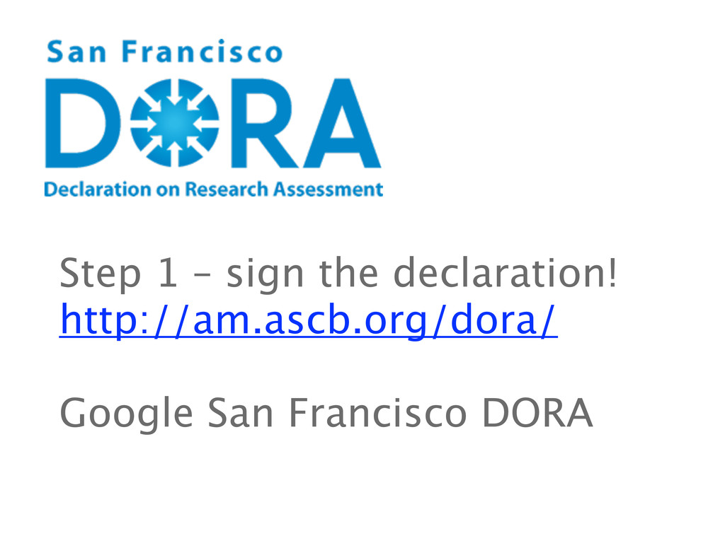 Step 1 – sign the declaration! http://am.ascb.o...