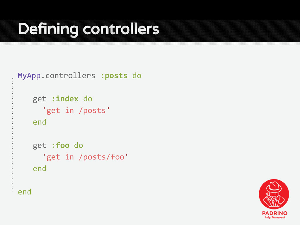 Defining controllers MyApp.controllers :posts d...