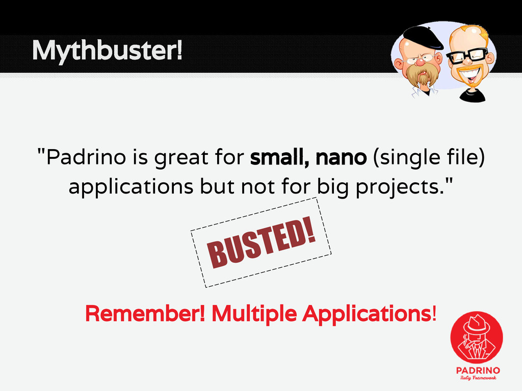 "Mythbuster! ""Padrino is great for small, nano (..."