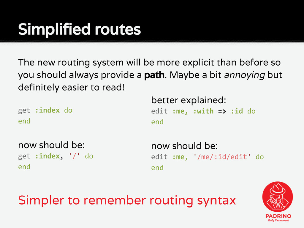 Simplified routes Simpler to remember routing s...