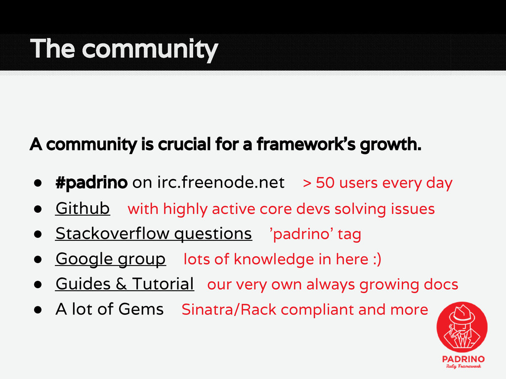 A community is crucial for a framework's growth...