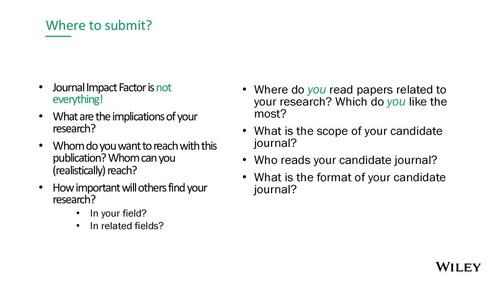Where to submit? • Journal Impact Factor is not...