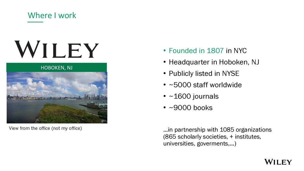 Where I work HOBOKEN, NJ • Founded in 1807 in N...