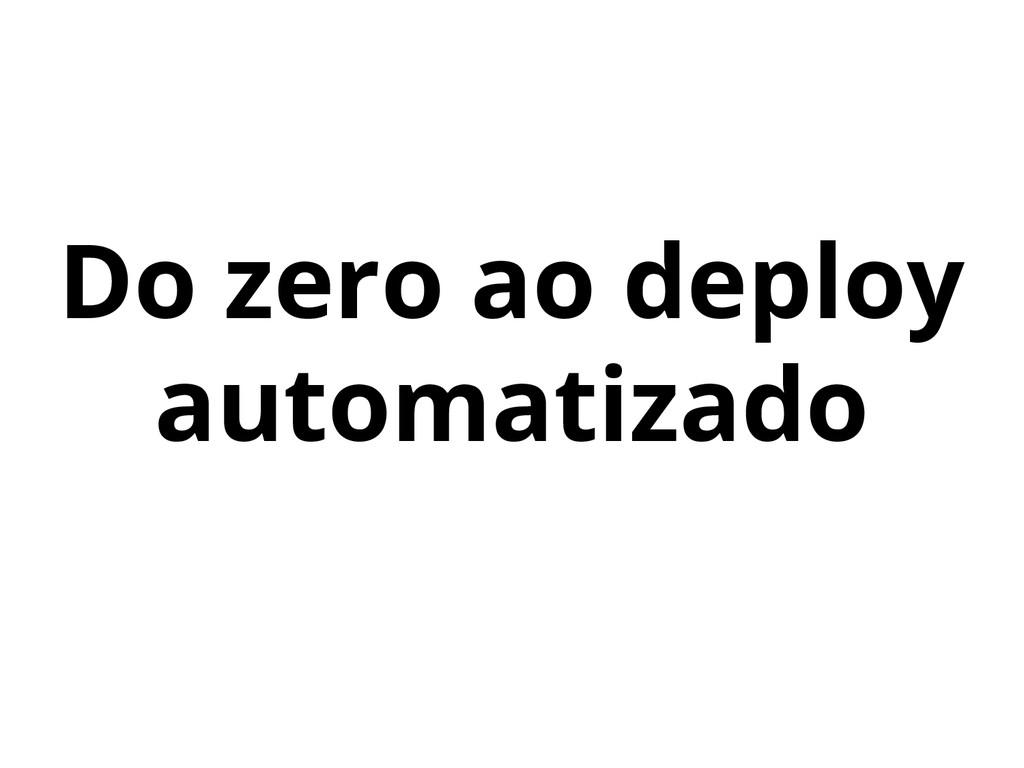 Do zero ao deploy automatizado