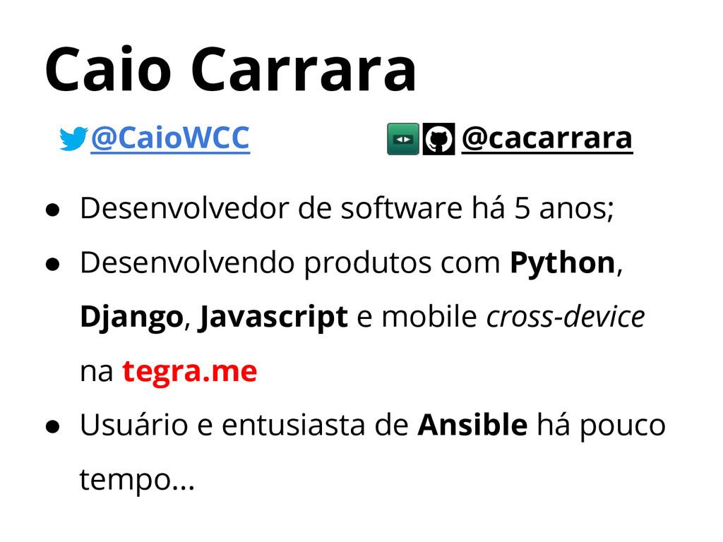 @CaioWCC @cacarrara ● Desenvolvedor de software...