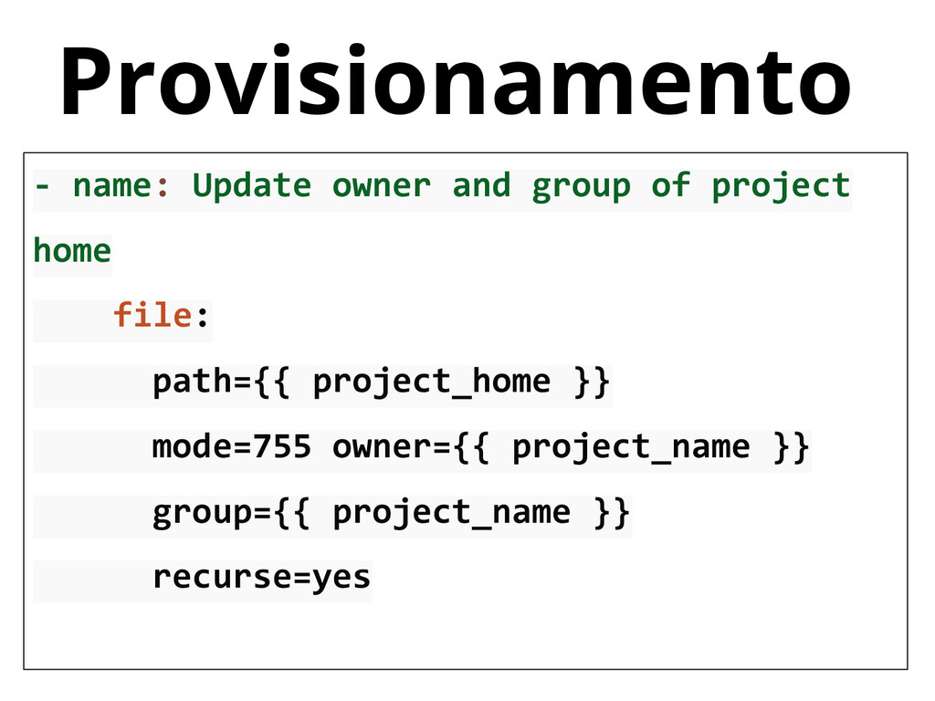 Provisionamento - name: Update owner and group ...