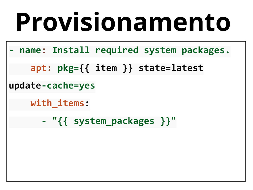 Provisionamento - name: Install required system...