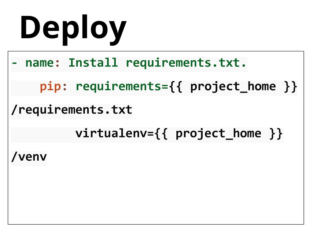Deploy - name: Install requirements.txt. pip: r...