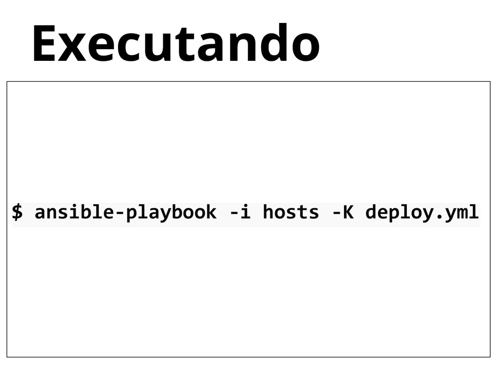 Executando $ ansible-playbook -i hosts -K deplo...