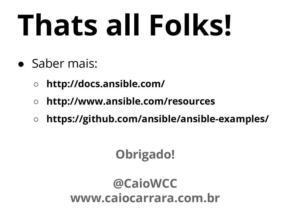 ● Saber mais: ○ http://docs.ansible.com/ ○ http...