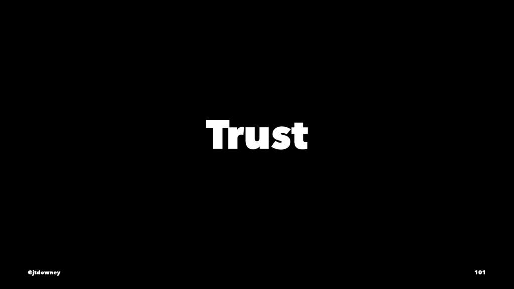 Trust @jtdowney 101