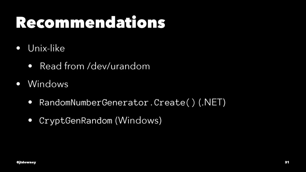 Recommendations • Unix-like • Read from /dev/ur...