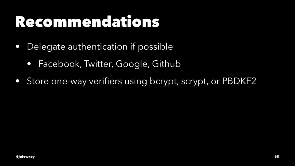 Recommendations • Delegate authentication if po...