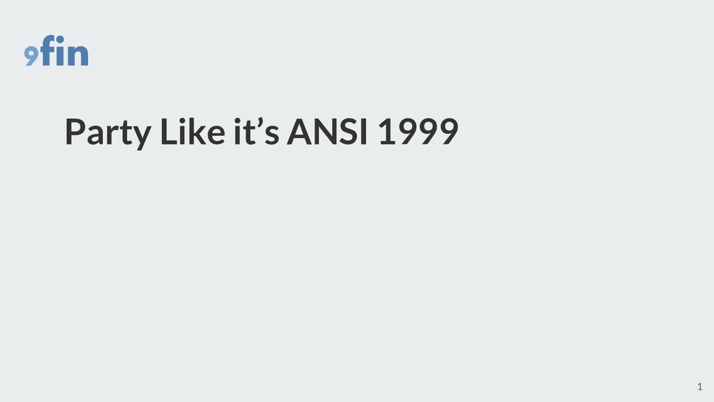 Party Like it's ANSI 1999 1