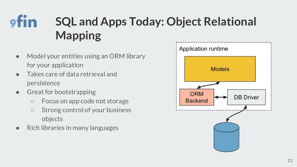SQL and Apps Today: Object Relational Mapping ●...