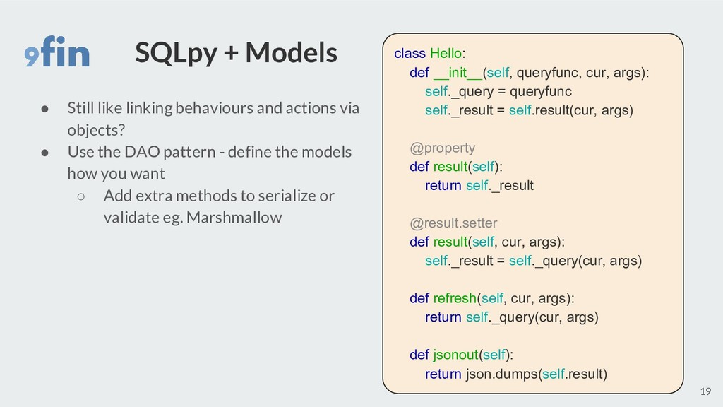 SQLpy + Models ● Still like linking behaviours ...