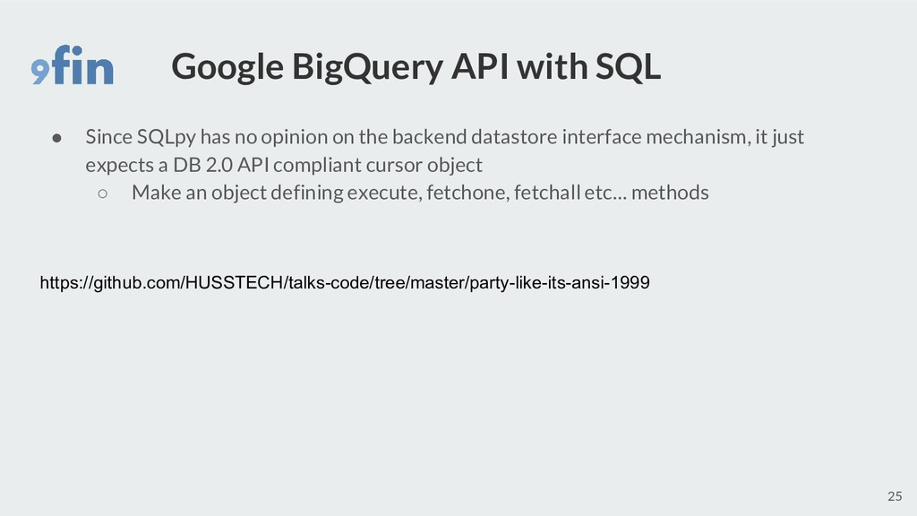 Google BigQuery API with SQL ● Since SQLpy has ...