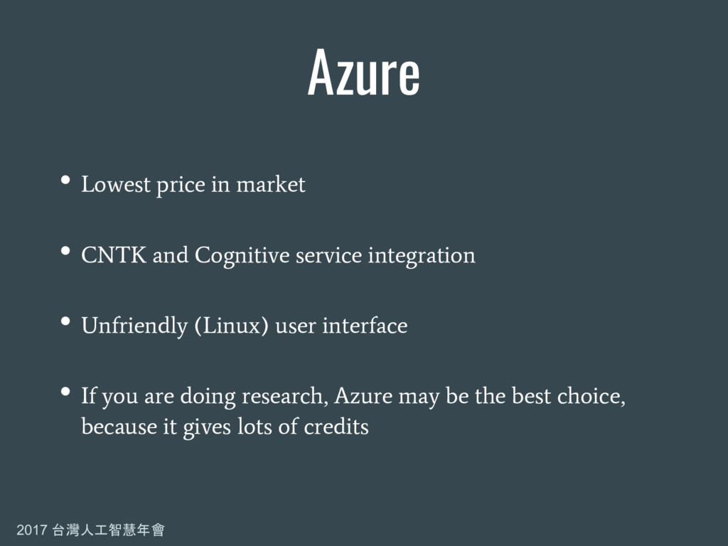 2017 台灣人工智慧年會 Azure • Lowest price in market • ...
