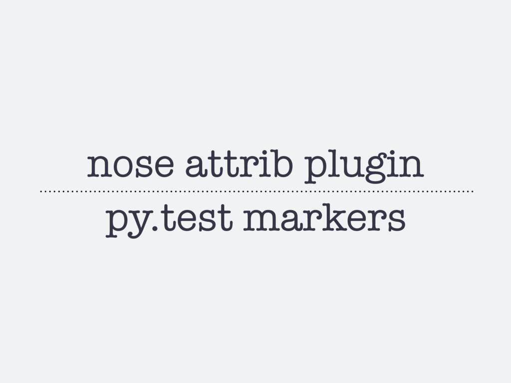 nose attrib plugin py.test markers