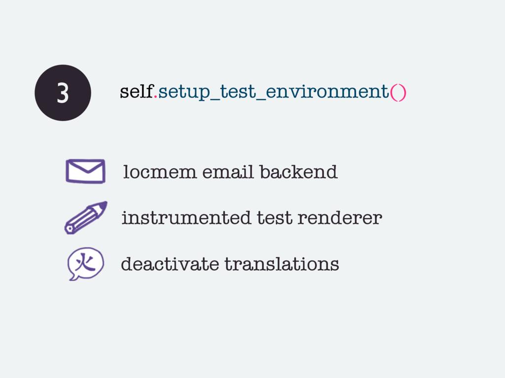 3 self.setup_test_environment() locmem email ba...