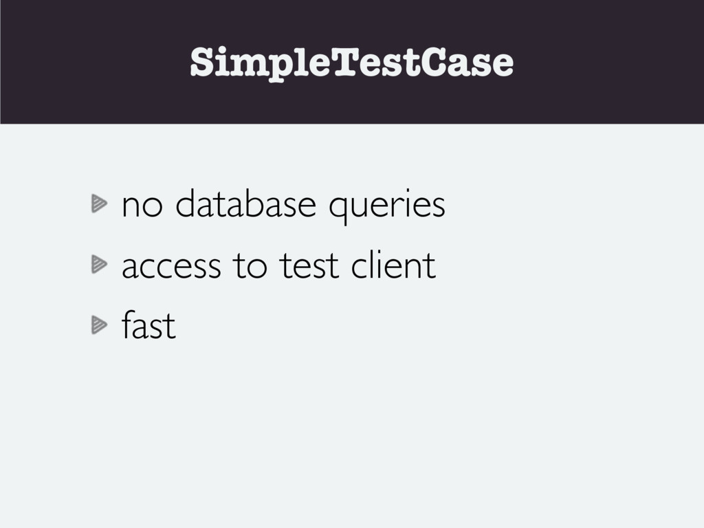 SimpleTestCase no database queries access to te...