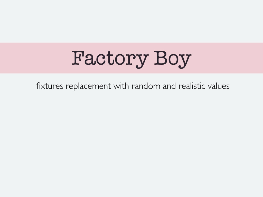 Factory Boy fixtures replacement with random and...