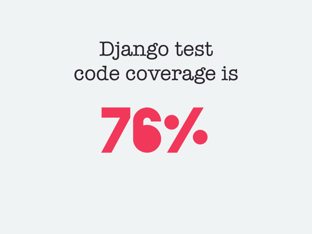 Django test code coverage is 76%