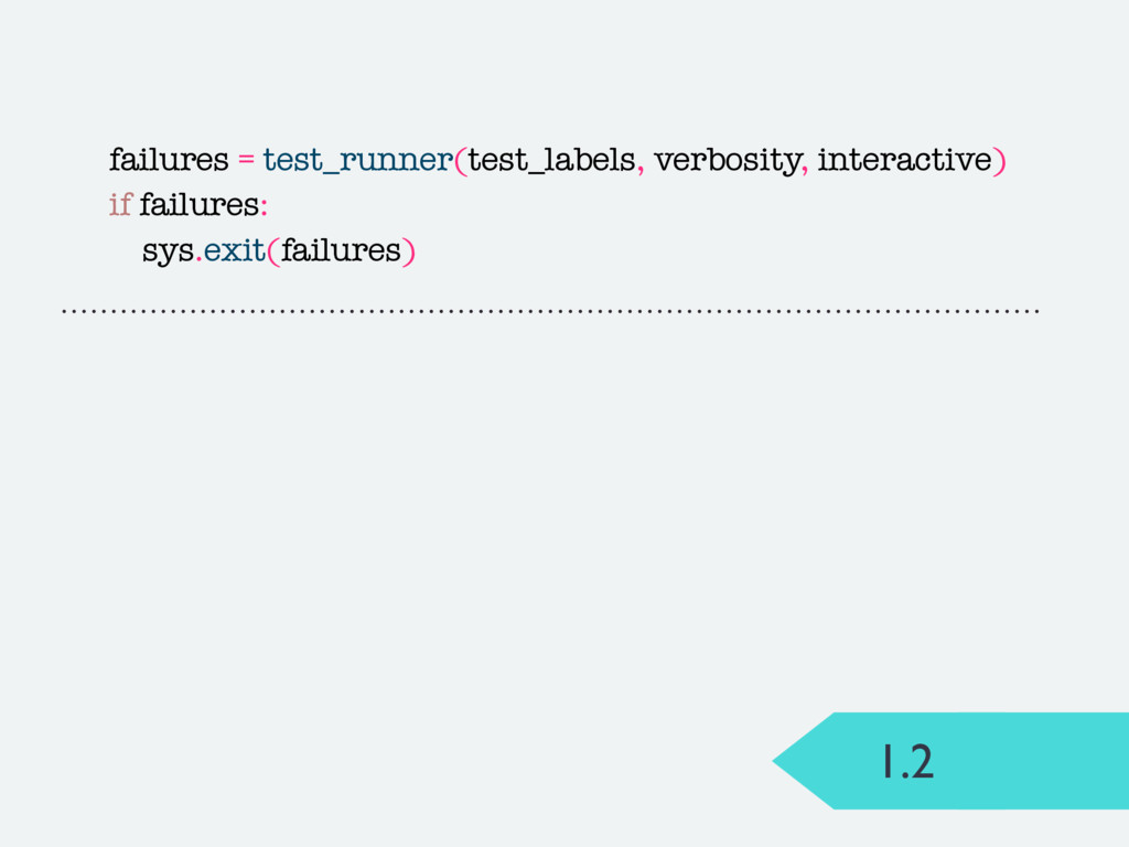 1.2 failures = test_runner(test_labels, verbosi...