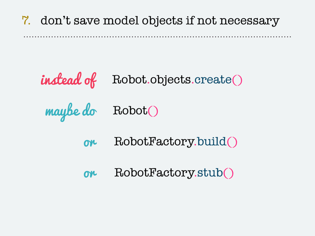 7. don't save model objects if not necessary Ro...