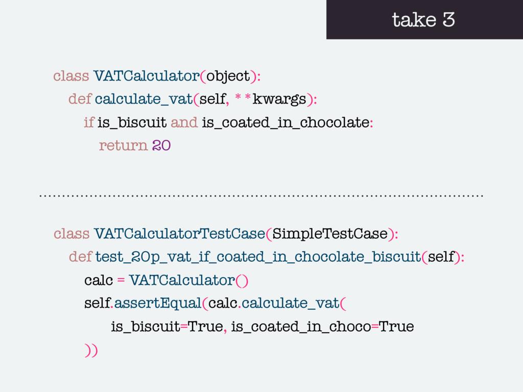 take 3 class VATCalculator(object): def calcula...