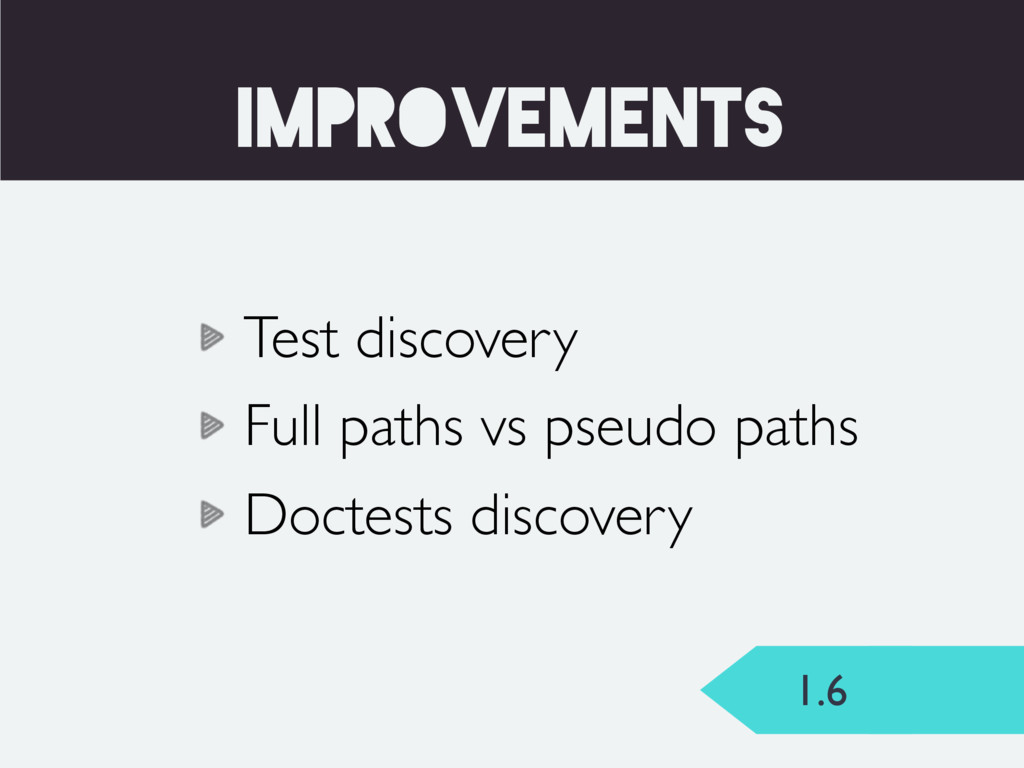 1.6 TEST_RUNNER improvements Test discovery Ful...