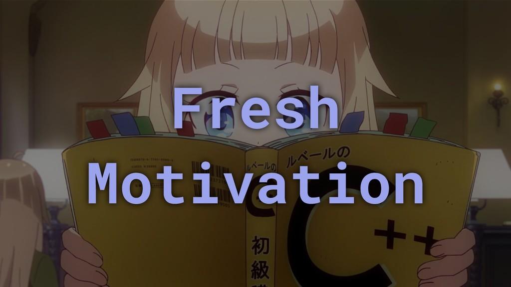 Fresh Motivation