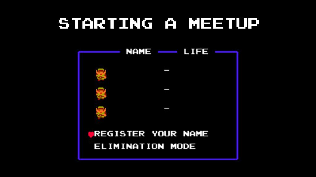 STARTING A MEETUP