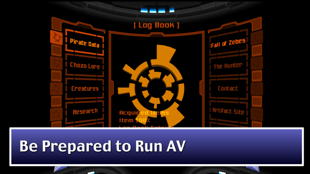 Be Prepared to Run AV