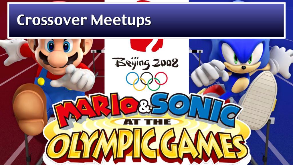 Crossover Meetups