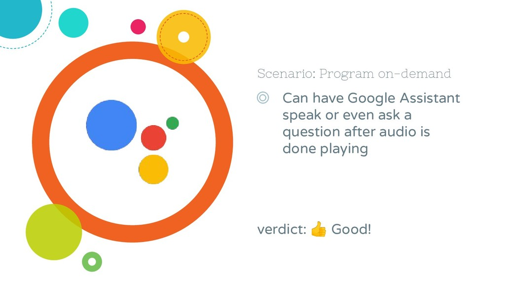 Scenario: Program on-demand ◎ Can have Google A...