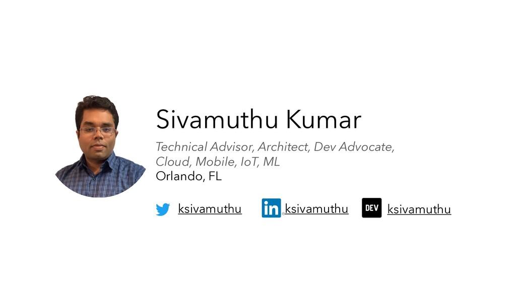 Sivamuthu Kumar Technical Advisor, Architect, D...