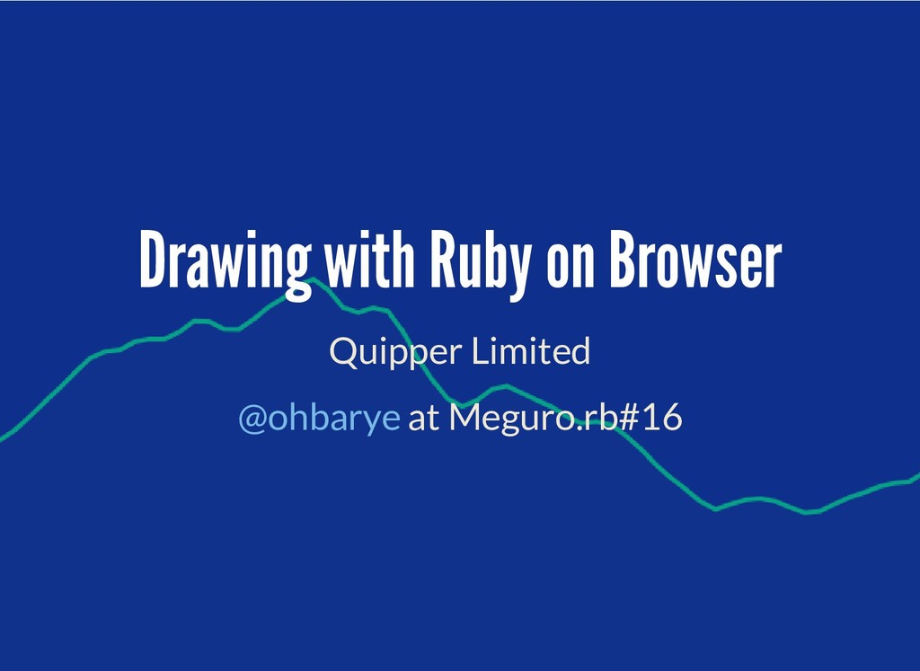 Drawing with Ruby on Browser Drawing with Ruby ...