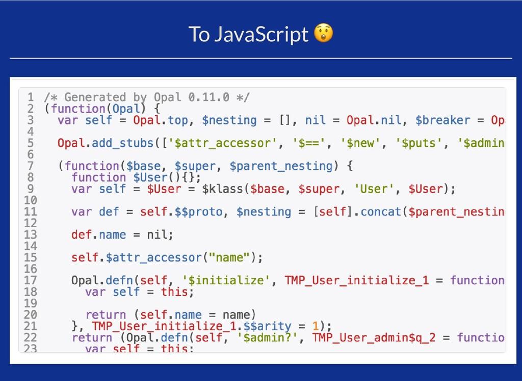 To JavaScript