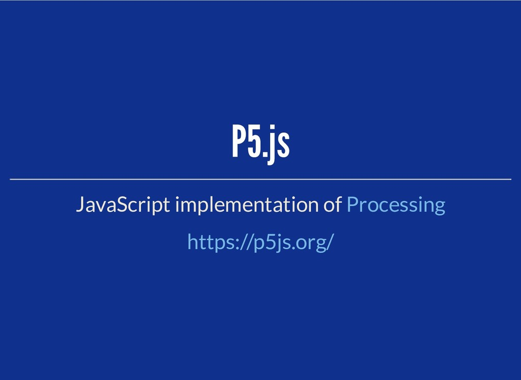 P5.js P5.js JavaScript implementation of Proces...