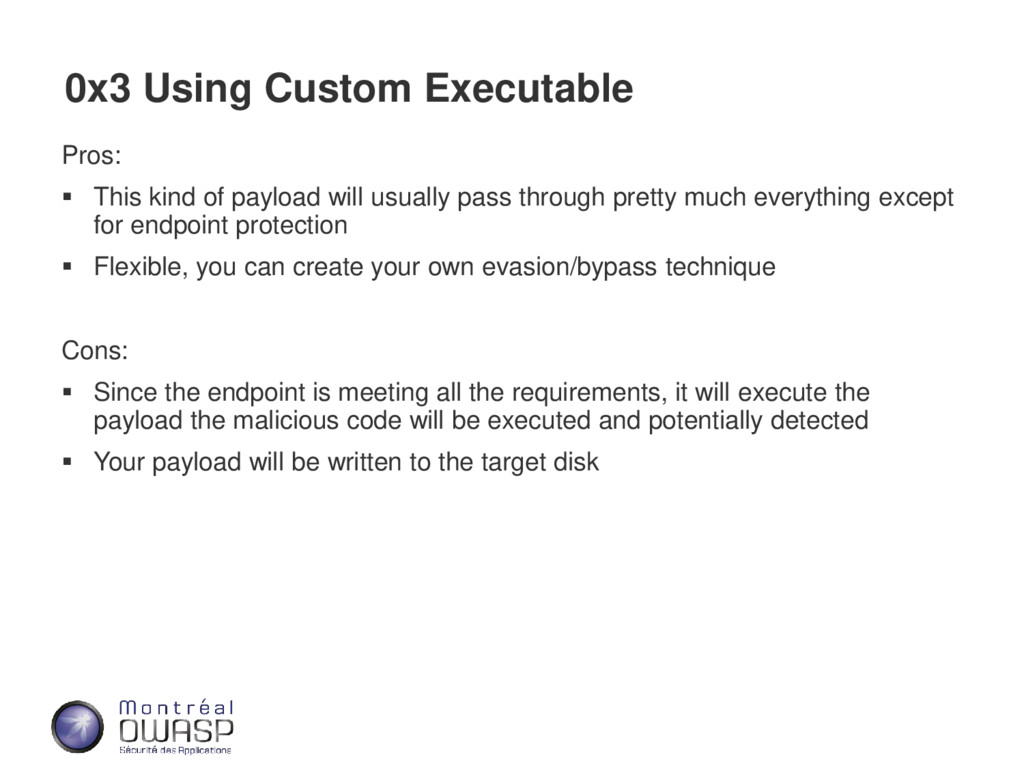 0x3 Using Custom Executable Pros: ▪ This kind o...
