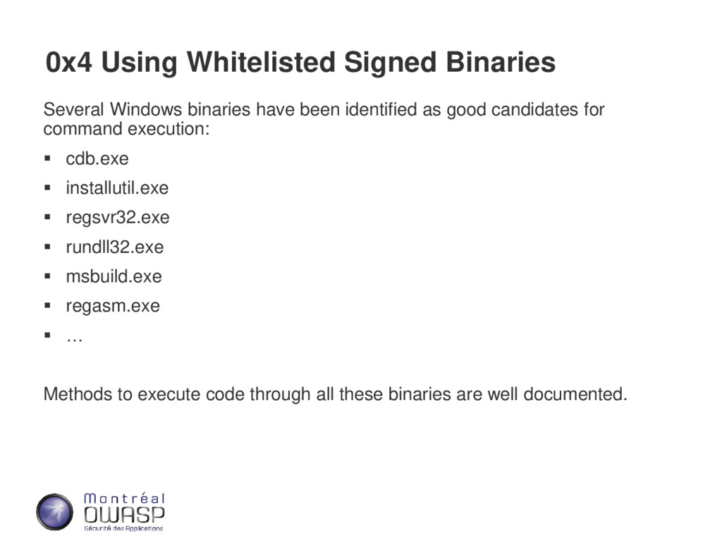 0x4 Using Whitelisted Signed Binaries Several W...