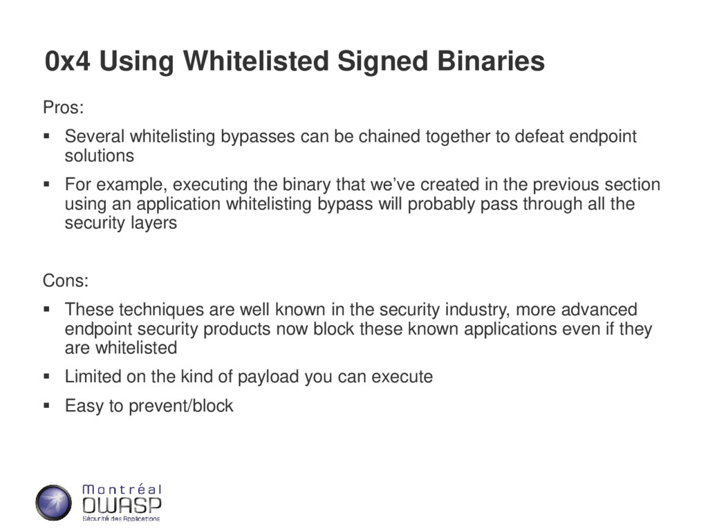 0x4 Using Whitelisted Signed Binaries Pros: ▪ S...