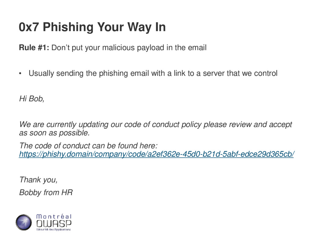 0x7 Phishing Your Way In Rule #1: Don't put you...