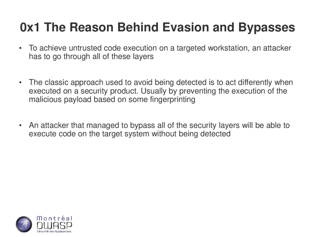0x1 The Reason Behind Evasion and Bypasses • To...