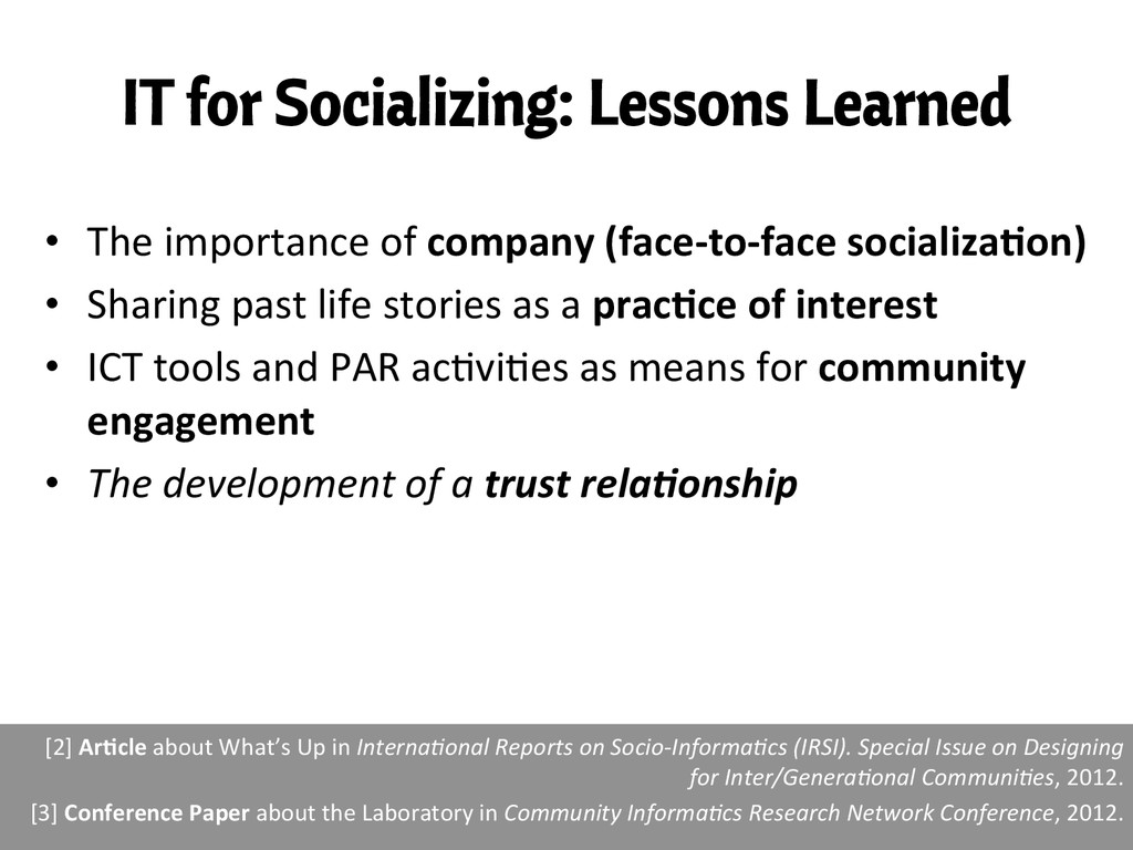 IT for Socializing: Lessons Learned • The i...