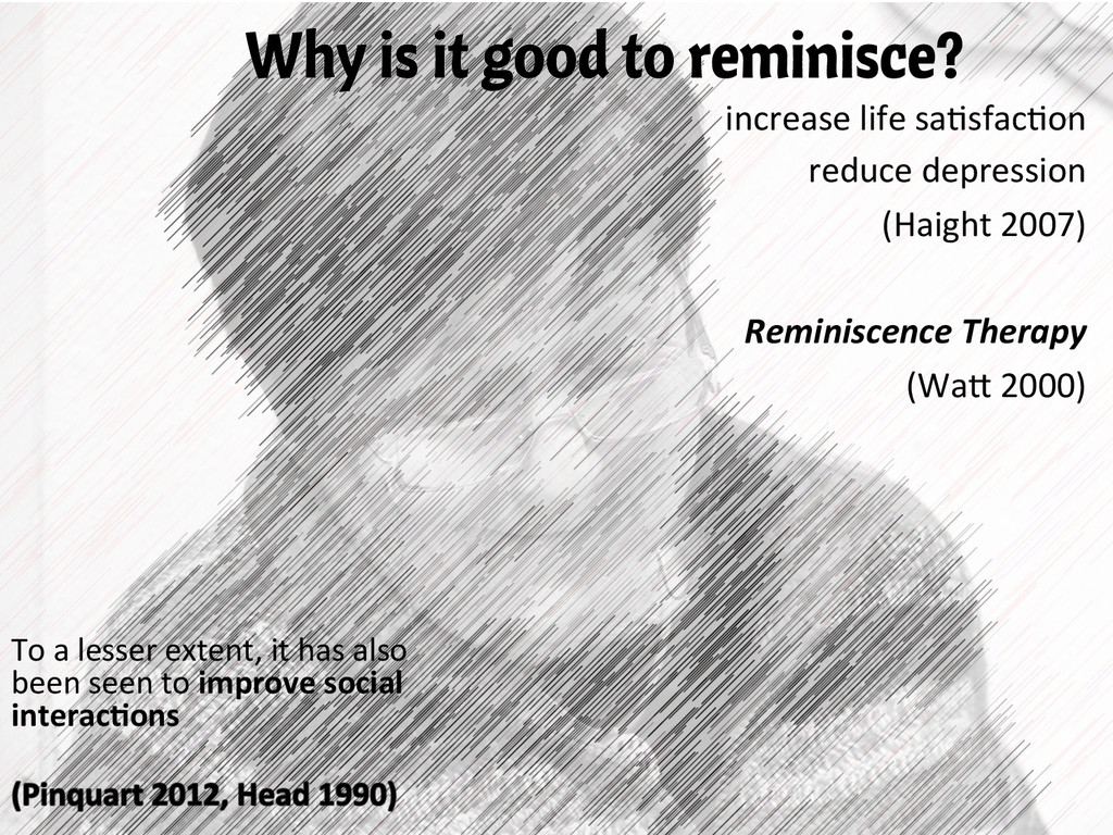 Why is it good to reminisce? increase life...